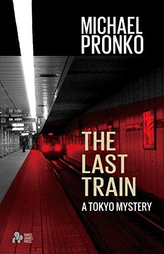 The Last Train (Detective Hiroshi Series Book 1) by [Pronko, Michael]