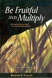 Be Fruitful and Multiply, Robert Logan, 1889638544