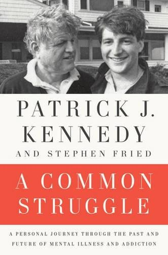 399185712 - A Common Struggle: A Personal Journey Through the Past and Future of Mental Illness and Addiction