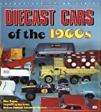 Diecast Cars of the 1960s: Matchbox, Hot Wheels and Other Great Toy Cars of the Decade (Enthusiast Color) by Ragan, Mac published by Motorbooks International (2000)