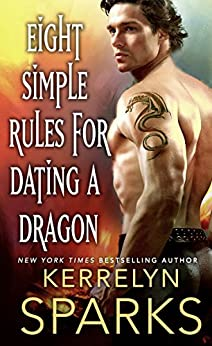 Eight Simple Rules for Dating a Dragon: A Novel of the Embraced by [Sparks, Kerrelyn]