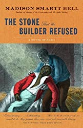 The Stone that the Builder Refused: A Novel of Haiti