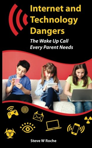 Internet and Technology Dangers: The Wake Up Call Every Parent Needs