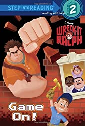 Wreck-It Ralph: Game On! (Step Into Reading - Level 2 - Quality)