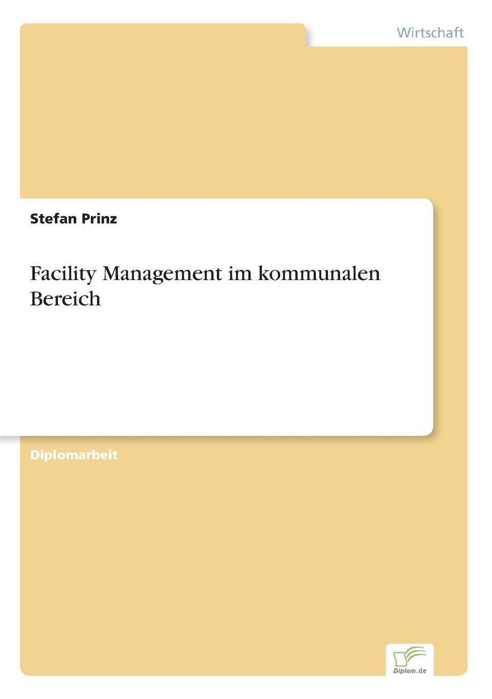 Facility Management im kommunalen Bereich - Stefan Prinz - Amazon.de ...