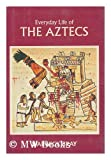 Everyday Life of the Aztecs, Bray, Warwick, 0880291435