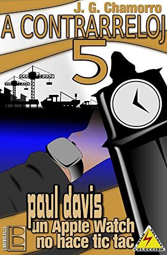 A contrarreloj 5: Paul Davis, un Apple Watch no hace tic tac (Spanish