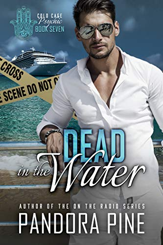Pine Seat - Dead in the Water (Cold Case Psychic Book 7)