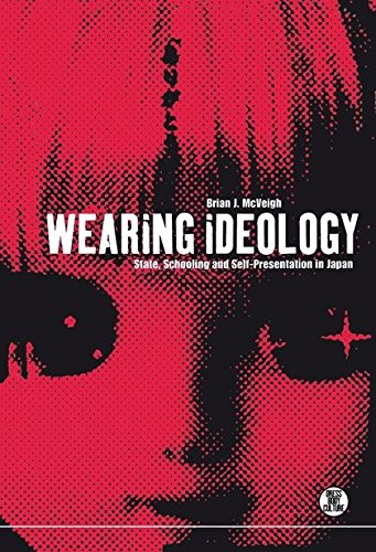 Wearing Ideology: State, Schooling and Self-Presentation in Japan (Dress, Body, (Wearing A Costume To School)