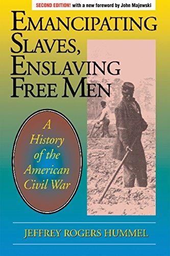 - Emancipating Slaves, Enslaving Free Men: A History of the American Civil War