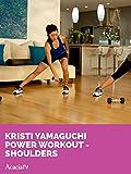 Kristi Yamaguchi: Power Workout - Shoulders