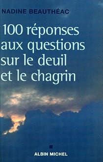 100 réponses aux questions sur le deuil et le chagrin par Beauthéac