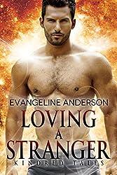 Loving a Stranger: A Kindred Tales Novel (Brides of the Kindred)