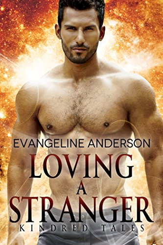 Loving a Stranger: A Kindred Tales Novel (Brides of the Kindred)