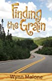 Finding the Grain, Wynn Malone, 1612940455