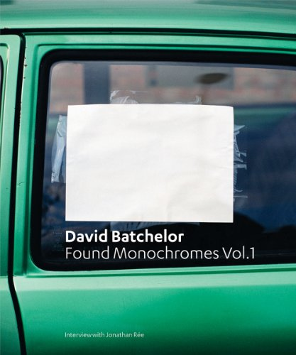David Batchelor: Found Monochromes Vol.1