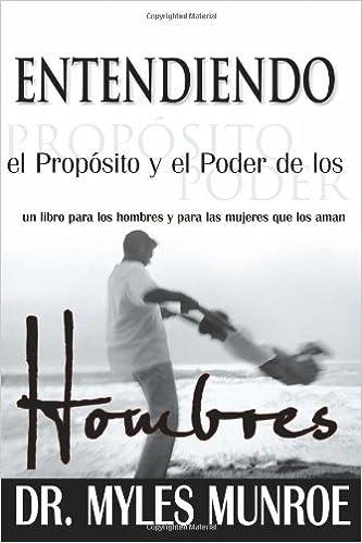 Entendiendo El Proposito Y El Poder De Los Hombres: Amazon ...