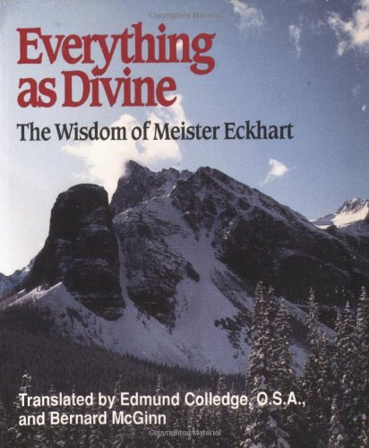 Everything as Divine: The Wisdom of Meister Eckhart (Spiritual Samplers)