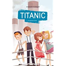 Titanic 1 - Insubmersible (French Edition)