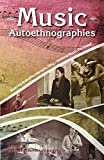 Music Autoethnographies: Making Autoethnography
