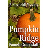 Pumpkin Ridge (Rose Hill Mystery Series Book 10)