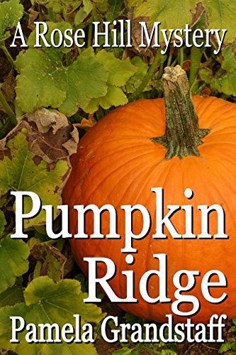 10 Inch Pumpkin - Pumpkin Ridge (Rose Hill Mystery Series Book 10)