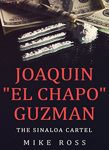JOAQUIN EL CHAPO GUZMAN: THE SINALOA CARTEL (True Crime Story)