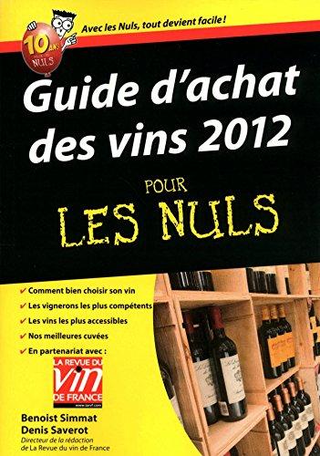 Guide d'achat des vins 2012 Pour les Nuls (French Edition)