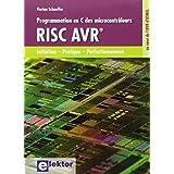 PROGRAMMATION EN C DES MICROCONTRÔLEURS RISC AVR : INITIATION - PRATIQUE - PERFECTIONNEMENT