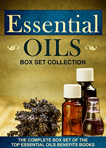 Essential Oils: Box Set Collection : The Complete Box Set Of The Top Essential Oils Benefits Books by [Ways, Old Natural]