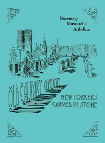 Old Calvary Cemetery: New Yorkers Carved in Stone pdf