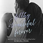 Filthy Beautiful Forever: Filthy Beautiful Lies, Book 4 | Kendall Ryan