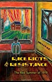 img - for Race Riots and Resistance: The Red Summer of 1919 (African-American Literature and Culture) book / textbook / text book