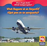 What Happens at an Airport? (?;¿Qué pasa en un Aeropuerto?), Amy Hutchings and Susan Nations, 1433901447