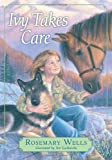 Ivy Takes Care, Rosemary Wells, 0763653527