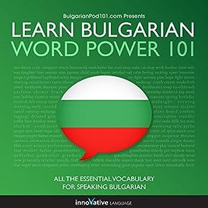 Learn Bulgarian - Word Power 101 Hörbuch