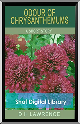 More about The Opening of DH Lawrence's Short Story Odour of Chrysanthemums