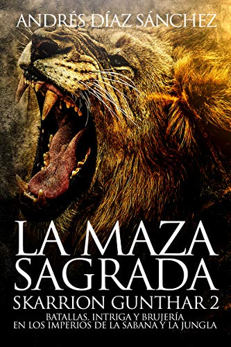 La Maza Sagrada (Skarrion Gunthar nº 2) por Díaz Sánchez, Andrés