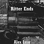 Bitter Ends: A Short Story Collection | Alex Issa