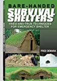 Bare-Handed Survival Shelters, Fred Damara, 1610041828