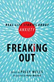img - for Freaking Out: Real-life Stories About Anxiety book / textbook / text book