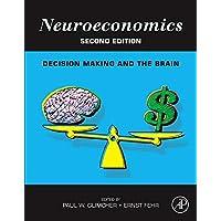 Neuroeconomics: Decision Making and the Brain