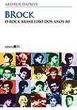 Brock. O Rock Brasileiro dos Anos 80