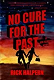 img - for No Cure For The Past: A Vin Hardin Mystery by Rick Halpern (2012-07-02) book / textbook / text book