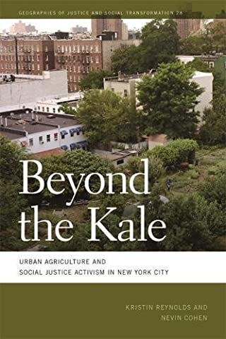 Beyond the Kale: Urban Agriculture and Social Justice Activism in New York City (Geographies of Justice and Social Transformation (Georgia Justice)