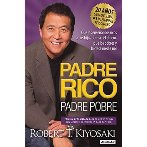Padre Rico, Padre Pobre. Edición 20 aniversario: Qué les...