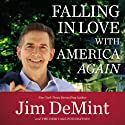 Falling in Love with America Again Audiobook by Jim DeMint Narrated by Tim Andres Pabon