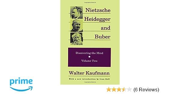 Nietzsche heidegger and buber discovering the mind discovering nietzsche heidegger and buber discovering the mind discovering the mind series walter kaufmann ivan soll 9780887383946 amazon books fandeluxe Choice Image