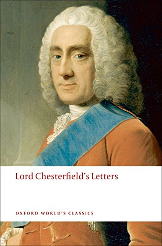 Lord Chesterfield's Letters (Oxford World's - Chesterfield Us