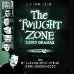 The Twilight Zone Radio Dramas, Volume 2 | Rod Serling